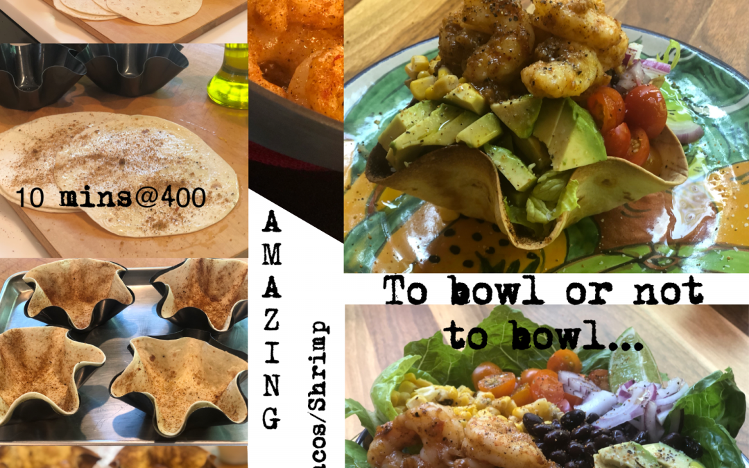 Taco Tuesday – To Bowl or Not To Bowl